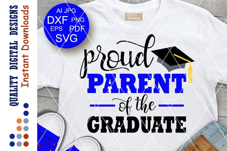 Proud Parent of the graduate svg Graduation decor Cricut png