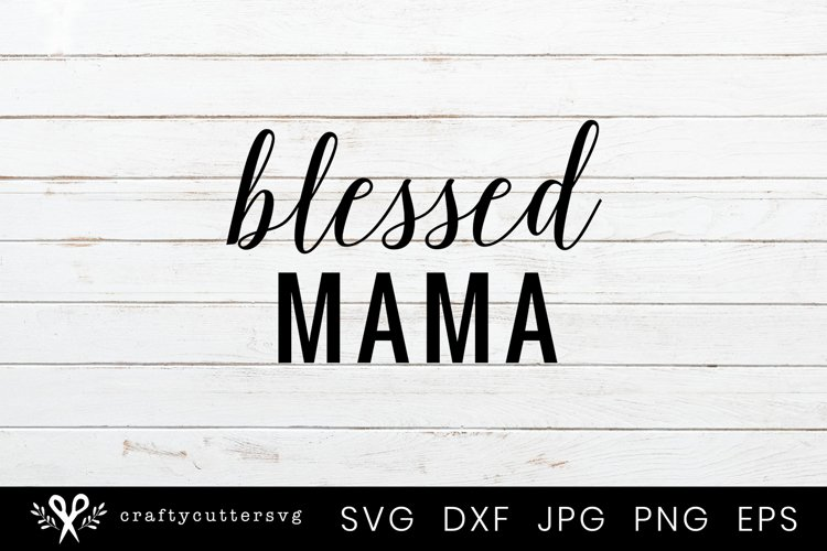 Blessed Mama Svg Shirt Cutting File example image 1
