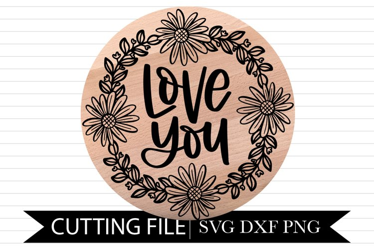Love you - Wood Round - Hand Lettered SVG example image 1