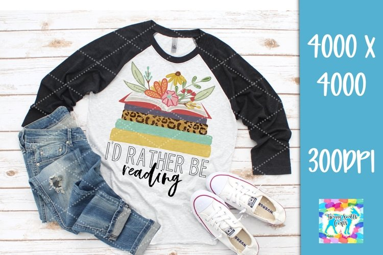 Id rather be reading - Funny book lover sublimation design