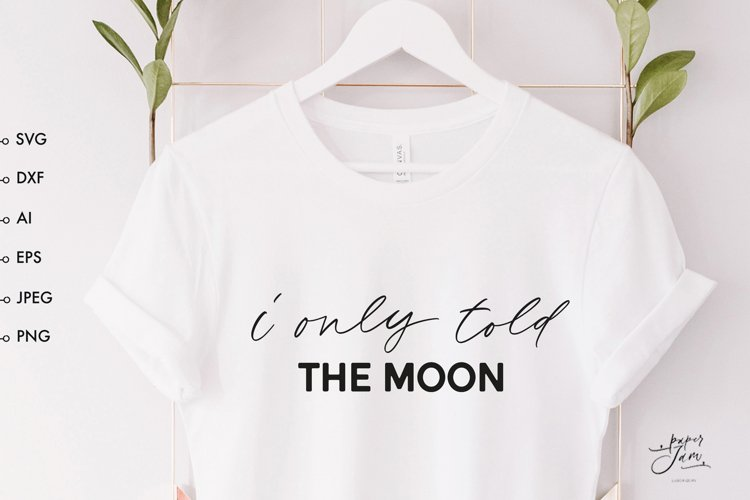 Moon quote shirt svg Celestial svg Inspiring quote svg png example image 1