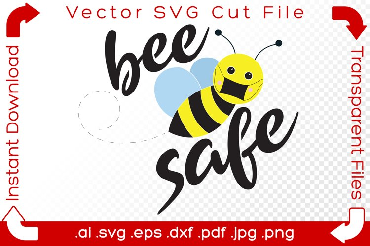 Bee Safe SVG Bumblebee Word Pun Cut File for Crafters/Makers example image 1