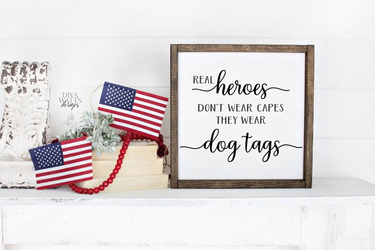 Real Heroes Don't Wear Capes They Wear Dog Tags - Patriotic example image 1