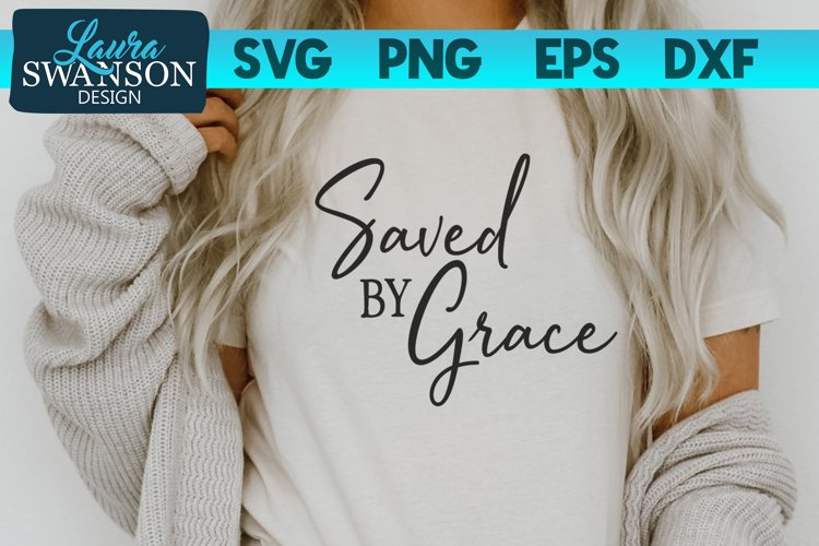 Saved by Grace SVG Cut File | Christian SVG example image 1