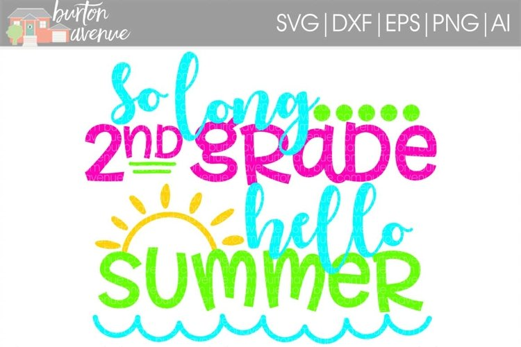 So Long 2nd Grade Hello Summer SVG Cut File for Silhouette, Cricut, Electronic Cutters example image 1