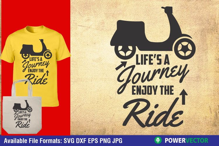 Life's a Journey Enjoy the Ride SVG, Printable Quote example image 1