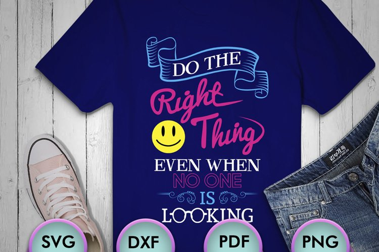 Do The Right Thing... SVG design for Crafters, Cricut, example image 1