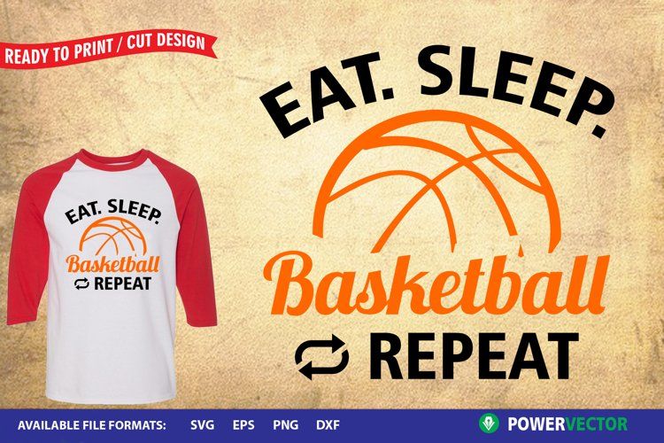 Eat Sleep Basketball| Sports Svg, Dxf, Eps, Print Cut files example image 1