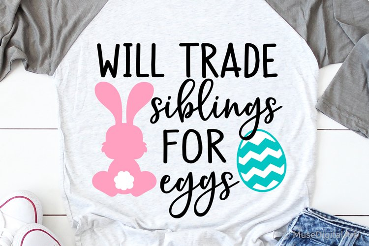 Will Trade Siblings for Eggs Svg, Kids Easter Svg, Funny Svg example image 1