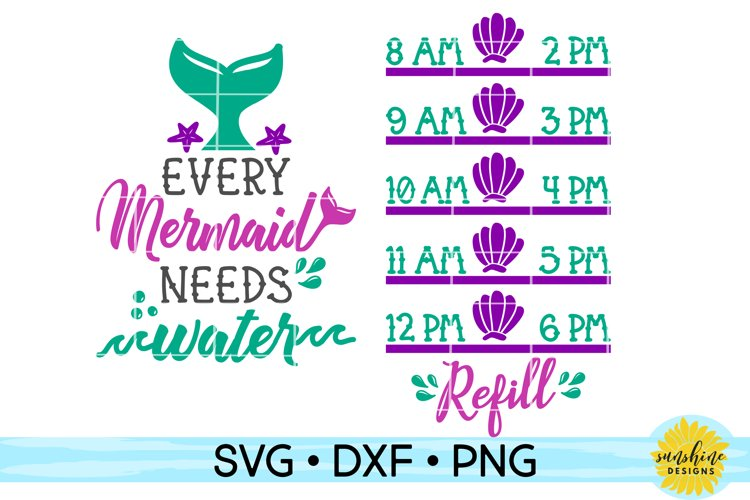 EVERY MERMAID NEEDS WATER - WATER INTAKE TRACKER SVG example image 1