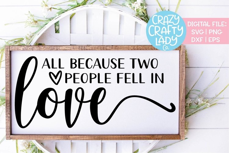 All Because Two People Fell in Love SVG DXF EPS PNG Cut File example image 1