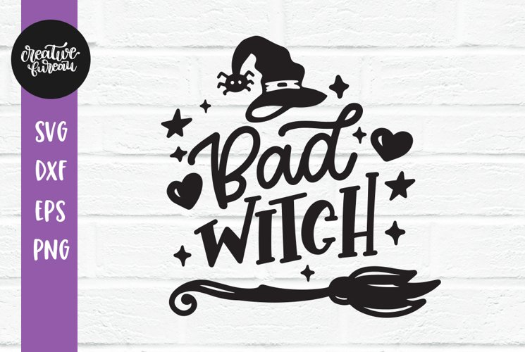 Bad Witch SVG, Halloween SVG DXF, Witch SVG, Cut File