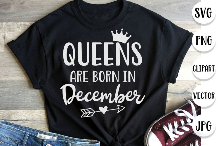 Queens are born in December - December birthday for woman
