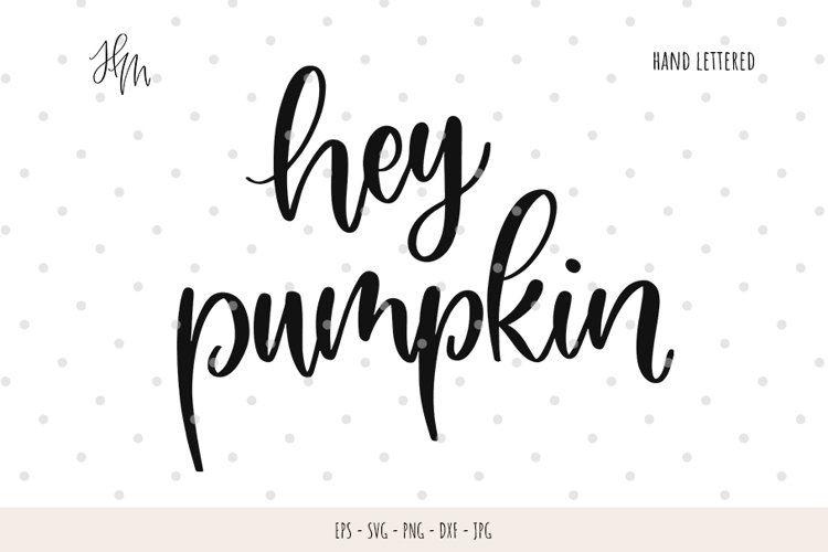 Hey pumpkin cut file SVG DXF EPS PNG JP example image 1