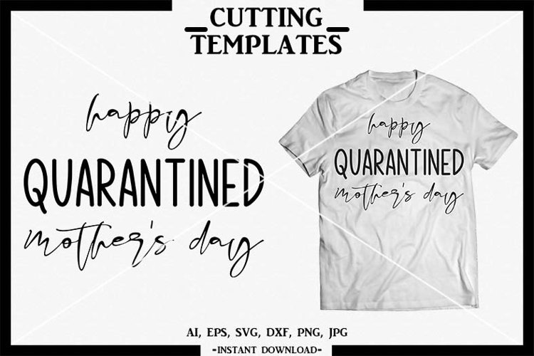 Mothers Day, Quarantine, Silhouette, Cricut, Cameo, SVG, DXF example image 1