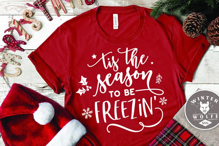 Tis the season to be freezin SVG EPS DXF PNG example image 1