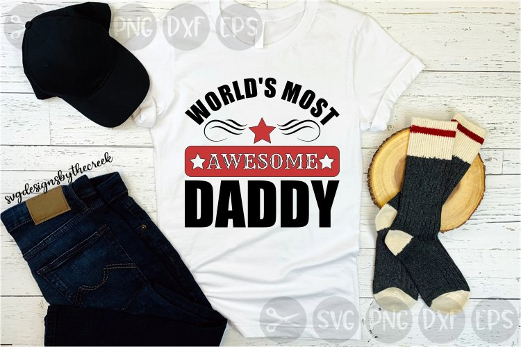 World's Most Awesome, Daddy, Father's Day, Cut File, SVG example image 1