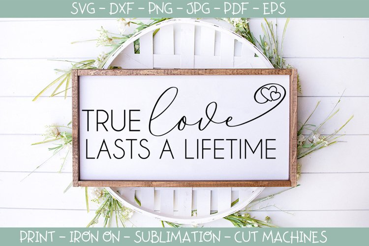 True Love Lasts a Lifetime - Wedding svg Love svg example image 1