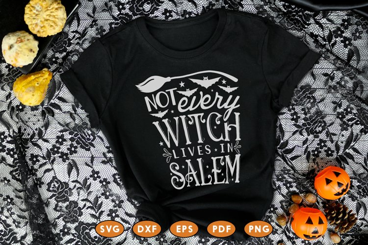 Not Every Witch Lives In Salem, Halloween SVG DXF PNG example image 1