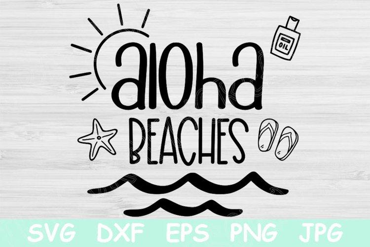 Aloha Beaches Svg, Vacation Svg Files for Cricut, Summer Svg