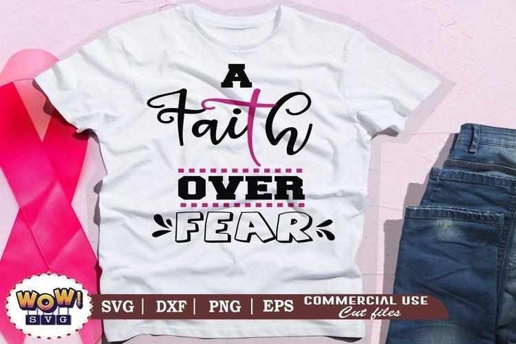 A faith over fear svg, Breast Cancer svg, Cancer svg