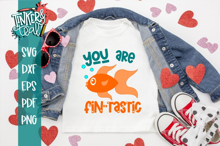 You Are Fintastic SVG / Valentine SVG / Cut file example image 1