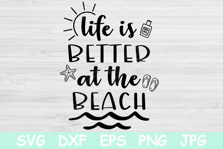 Summer Svg, Life Is Better At The Beach Svg, Beach Png
