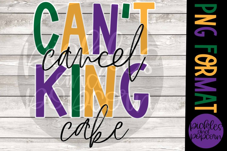 Cant Cancel King Cake example image 1