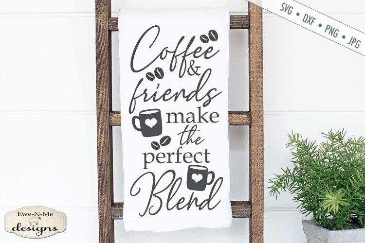 Coffee Friends The Perfect Blend   Coffee Bar SVG DXF File example image 1