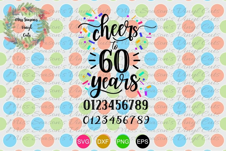 Cheers to 60 years - SVG, EPS, PNG, DXF - Birthday Bash