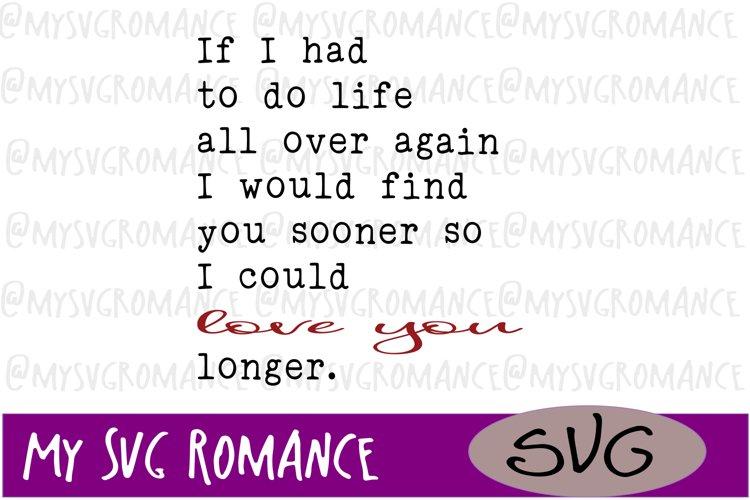 I Would Find You Sooner - So I Could Love You Longer SVG example image 1