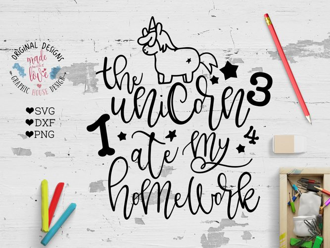 The Unicorn Ate my Homework Cut File SVG, DXF, PNG example image 1