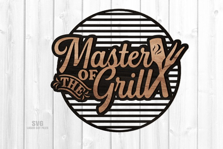 Master Of The Grill Sign SVG Glowforge Laser Cut Files