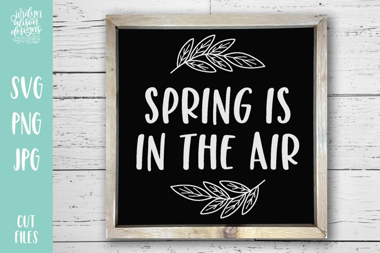 Spring Is In The Air Hand Lettered SVG Cut File