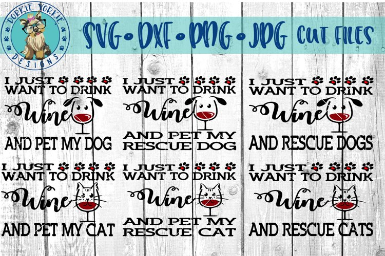 i just want to drink wine and Pet my Dog, Cat, Rescue Bund example image 1