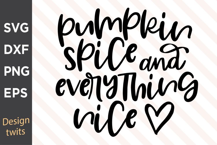 Pumpkin Spice Everything Nice SVG example image 1