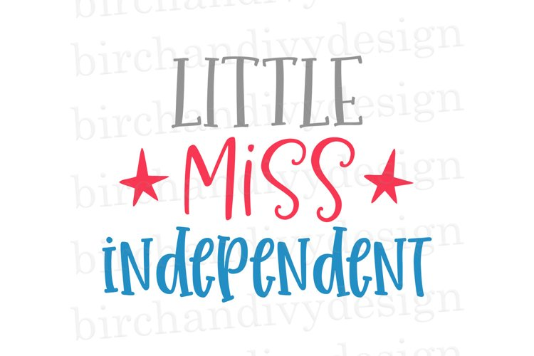 Little Miss Independent, 4th of July SVG example image 1