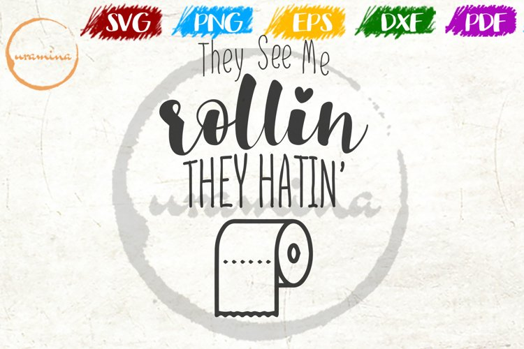 They See Me Rollin They Hatin' Bathroom Quote Art example image 1