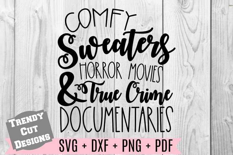 Comfy Sweaters Horror Movies & True Crime Documentaries SVG