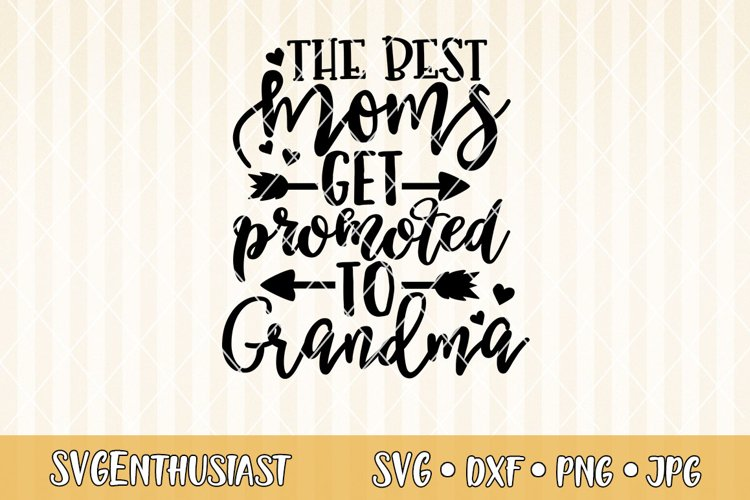 15+ Best Moms Get Promoted To Grandma Crafter Files