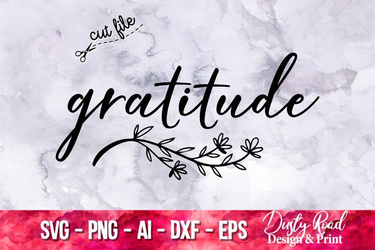 GRATITUDE SVG - Beautiful thanksgiving sentiment - cricut example image 1