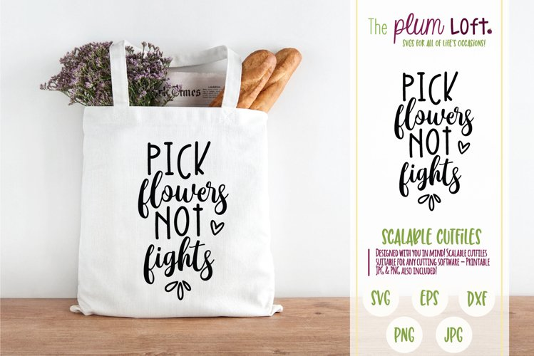 Pick flowers not fights - SVG Design example image 1