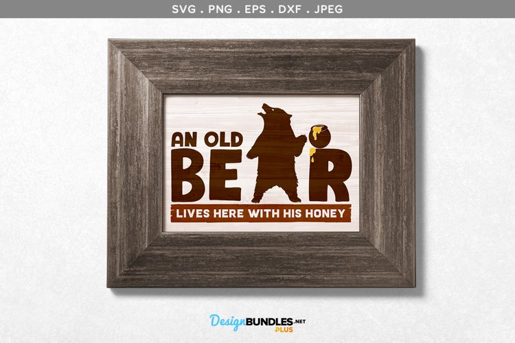 An Old Bear Lives Here with his Honey - svg & printable example image 1