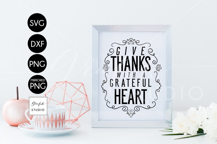 Give thanks with a grateful heart Thanksgiving SVG example image 1