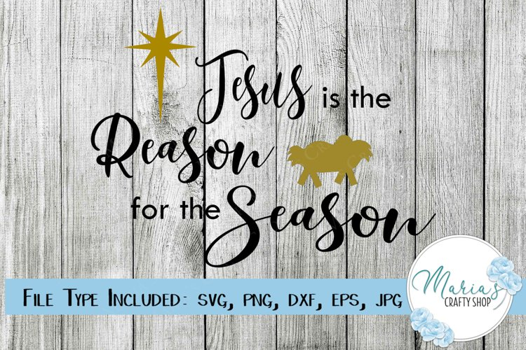 Jesus is the Reason for the Season SVG, Christmas svg example image 1