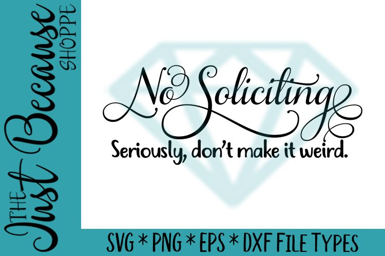 No Soliciting Don't Make It Weird SVG File - 0041 example image 1