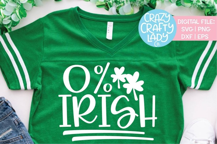 0 Percent Irish St. Patrick's Day SVG DXF EPS PNG Cut File example image 1
