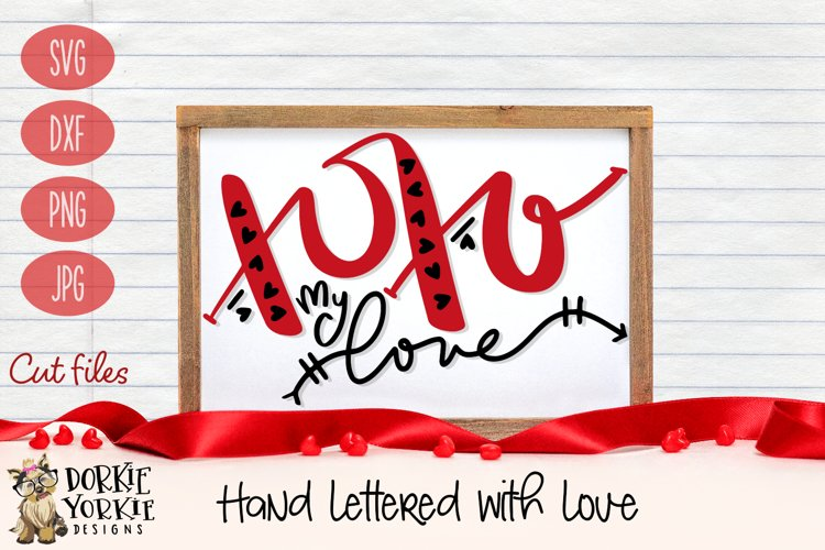 Hand lettered XOXO My Love - Valentine, Heart - SVG Cut File