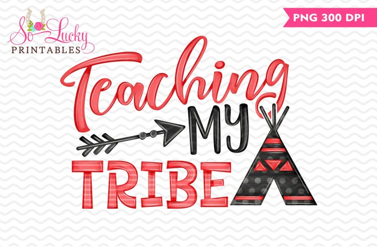 Teaching My Tribe printable sublimation design example image 1