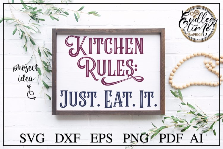 Kitchen Rules Just Eat It - A Funny Kitchen Sign SVG Design
